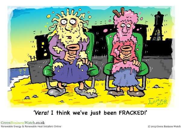 Vera! I think we've just been FRACKED!